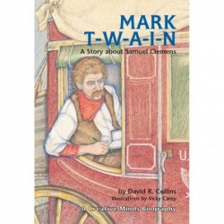 Mark T-W-A-1-N! A Story about Samuel Clemens