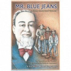 Mr. Blue Jeans: A Story About Levi Strauss