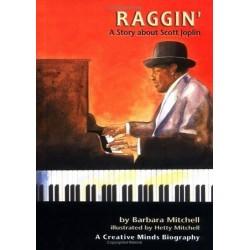 Raggin! A Story About Scott Joplin