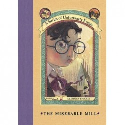 Series of Unfortunate Events, A: The Miserable Mill